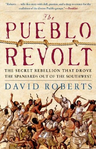 Pueblo Revolt The Secret Rebellion That Drove the Spaniards Out of the Southwest  2005 edition cover