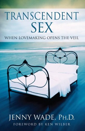 Transcendent Sex When Lovemaking Opens the Veil  2004 edition cover