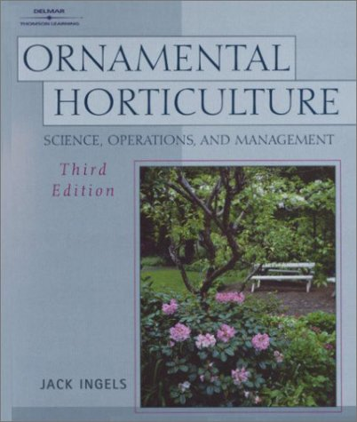Ornamental Horticulture Science, Operations and Management 3rd 2001 (Revised) edition cover