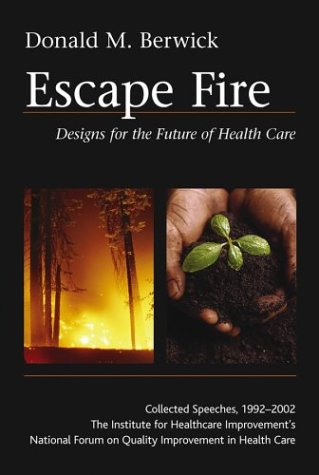 Escape Fire Designs for the Future of Health Care  2004 9780787972172 Front Cover