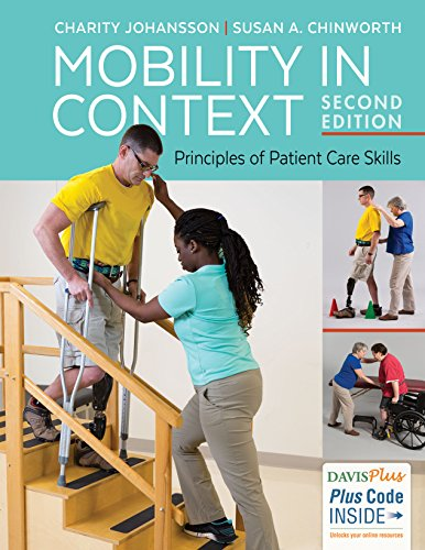 Mobility in Context Principles of Patient Care Skills 2nd 2018 (Revised) 9780803658172 Front Cover