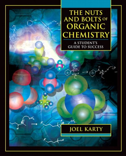 Nuts and Bolts of Organic Chemistry A Student's Guide to Success  2006 edition cover