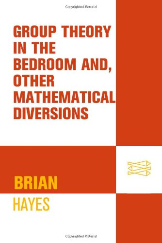 Group Theory in the Bedroom, and Other Mathematical Diversions   2009 edition cover