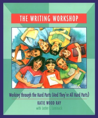 Writing Workshop : Working Through the Hard Parts (and They're All Hard Parts) 1st 2001 edition cover