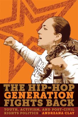 Hip-Hop Generation Fights Back Youth, Activism and Post-Civil Rights Politics  2012 edition cover