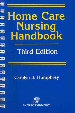 Home Care Nursing Handbook  3rd 1998 (Revised) edition cover