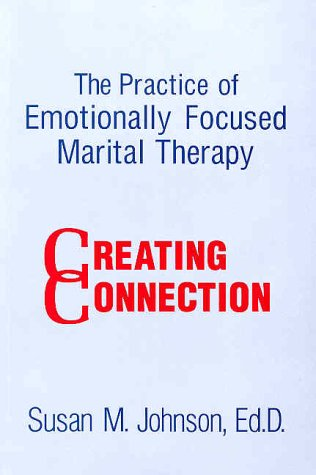 Practice of Emotionally Focused Marital Therapy Creating Connection  1996 9780876308172 Front Cover