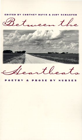 Between the Heartbeats Poetry and Prose by Nurses N/A edition cover