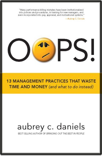OOPS! 13 Management Practices That Waste Time and Money and What to Do Instead N/A edition cover