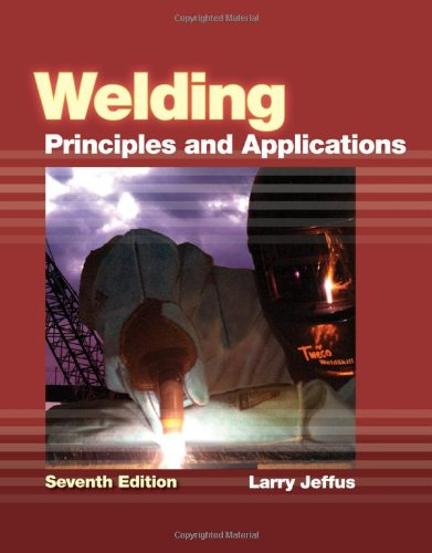 Welding Principles and Applications 7th 2012 9781111039172 Front Cover