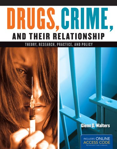 Drugs, Crime, and Their Relationships Theory, Research, Practice, and Policy  2014 edition cover