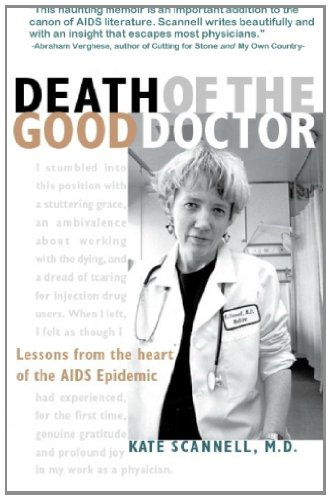 Death of the Good Doctor -- Lessons from the Heart of the AIDS Epidemic  N/A edition cover