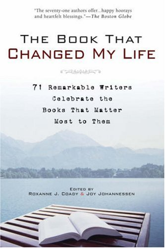 Book That Changed My Life 71 Remarkable Writers Celebrate the Books That Matter Most to Them  2007 edition cover