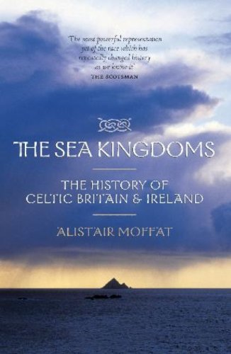 Sea Kingdoms The History of Celtic Britain and Ireland  2008 edition cover
