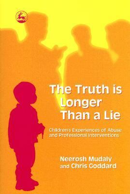 Truth Is Longer Than a Lie Children's Experiences of Abuse and Professional Interventions  2006 9781843103172 Front Cover