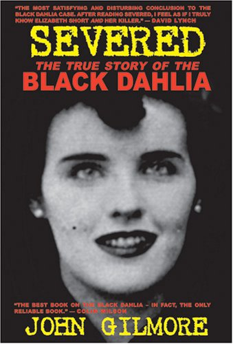 Severed The True Story of the Black Dahlia 2nd edition cover