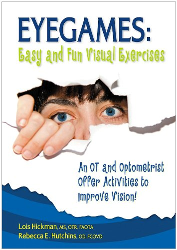 Eyegames: Easy and Fun Visual Exercises An OT and Optometrist Offer Activities to Enhance Vision! 2nd 2010 9781935567172 Front Cover