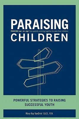 Paraising Children Powerful Strategies to Raising Successful Youth N/A 9781935723172 Front Cover