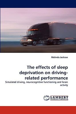 Effects of Sleep Deprivation on Driving-Related Performance N/A 9783838334172 Front Cover