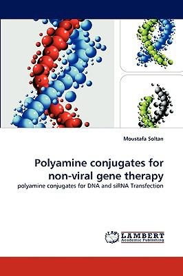 Polyamine Conjugates for Non-Viral Gene Therapy N/A 9783838363172 Front Cover