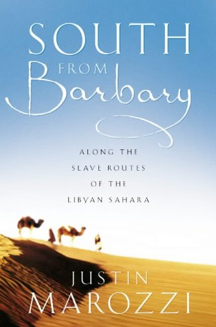 South from Barbary Along the Slave Routes of the Libyan Sahara  2002 edition cover