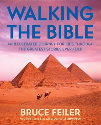 Walking the Bible An Illustrated Journey for Kids Through the Greatest Stories Ever Told  2004 (Children's) 9780060511173 Front Cover