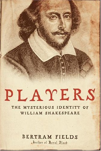 Players The Mysterious Identity of William Shakespeare N/A 9780060834173 Front Cover