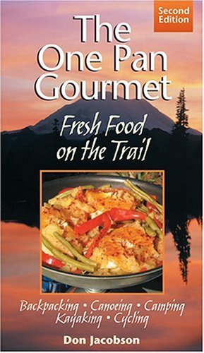 One-Pan Gourmet Fresh Food on the Trail 2/e Fresh Food on the Trail 2nd 2005 (Revised) 9780071443173 Front Cover