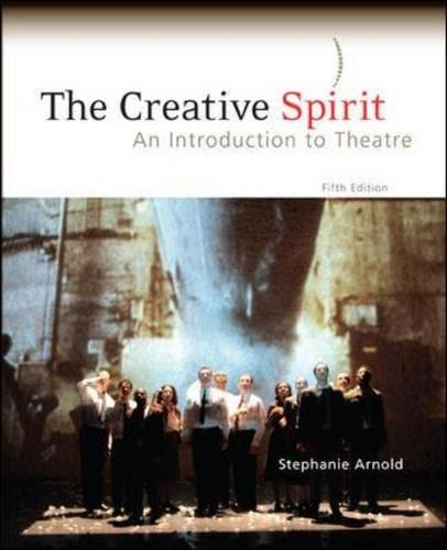Creative Spirit An Introduction to Theatre 5th 2011 edition cover