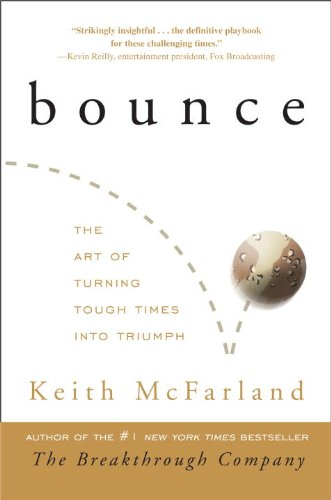 Bounce The Art of Turning Tough Times into Triumph  2009 9780307588173 Front Cover