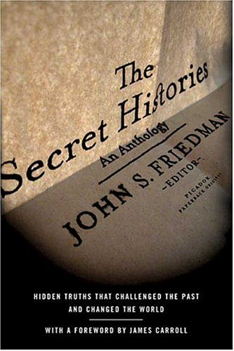 Secret Histories Hidden Truths That Challenged the Past and Changed the World  2005 9780312425173 Front Cover