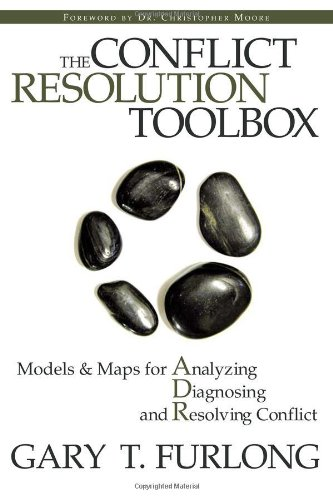 Conflict Resolution Toolbox Models and Maps for Analyzing, Diagnosing, and Resolving Conflict  2005 edition cover