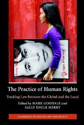 Practice of Human Rights Tracking Law Between the Global and the Local  2007 9780521865173 Front Cover