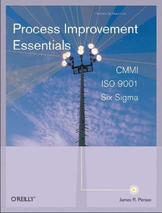 Process Improvement Essentials CMMI, Six SIGMA, and ISO 9001  2006 edition cover