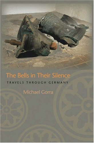 Bells in Their Silence Travels Through Germany  2006 edition cover