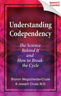 Understanding Codependency The Science Behind It and How to Break the Cycle  2012 9780757316173 Front Cover