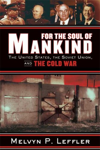 For the Soul of Mankind The United States, the Soviet Union, and the Cold War  2007 edition cover