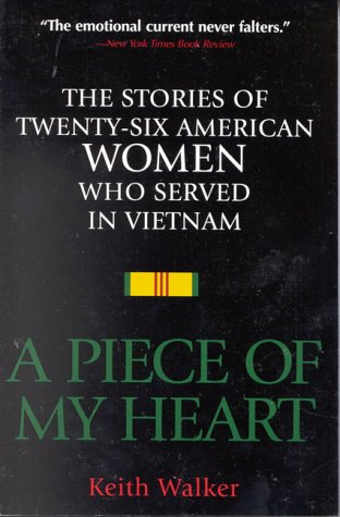Piece of My Heart : The Stories of 26 American Women Who Served in Vietnam  1997 edition cover