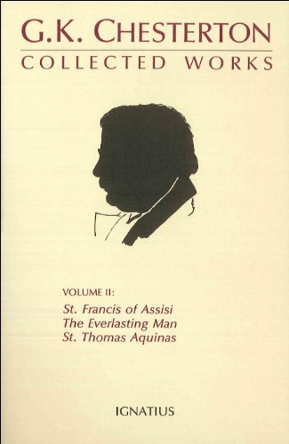 Collected Works of G. K. Chesterton : The Everlasting Man, St. Francis of Assisi, St. Thomas Aquinas, Vol. II N/A edition cover