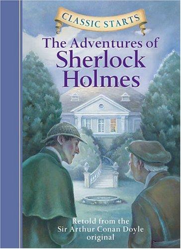 Adventures of Sherlock Holmes Retold from the Sir Arthur Conan Doyle Original  2004 9781402712173 Front Cover