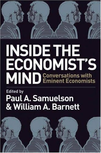 Inside the Economist's Mind Conversations with Eminent Economists  2007 edition cover