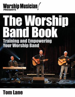Worship Band Book Training and Empowering Your Worship Band  2012 edition cover