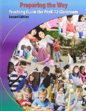 Preparing the Way Teaching ELs in the PreK-12 Classroom 2nd (Revised) 9781465223173 Front Cover