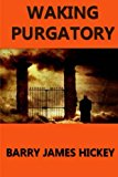Waking Purgatory  N/A 9781484992173 Front Cover