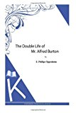 Double Life of Mr. Alfred Burton  N/A 9781493790173 Front Cover