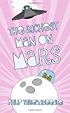 Richest Man on Mars  N/A 9781494256173 Front Cover