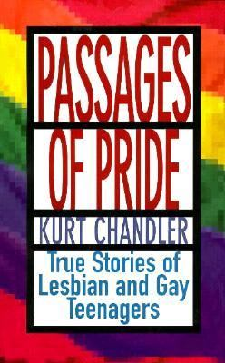 Passages of Pride True Stories of Lesbian and Gay Teenagers Reprint  9781555834173 Front Cover
