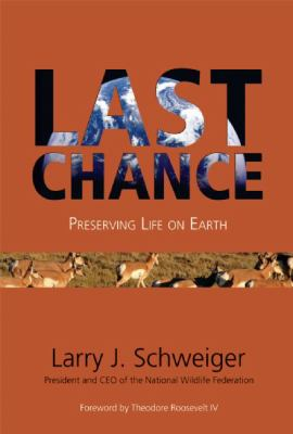 Last Chance Preserving Life on Earth  2009 9781555917173 Front Cover