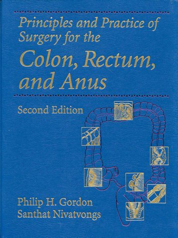 Principles and Practice of Surgery for the Colon, Rectum, and Anus 2nd 1999 9781576260173 Front Cover