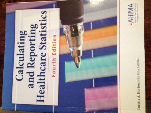 Calculating and Reporting Healthcare Statistics, 4th Ed  N/A edition cover